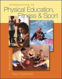 Introduction to Physical Education, Fitness, and Sport 7th Edition 9780073376516 0073376515