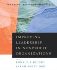 Improving Leadership in Nonprofit Organizations 1st edition 9780470401798 0470401796