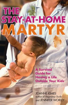 The Stay-at-Home Martyr 0 9780762749423 0762749423
