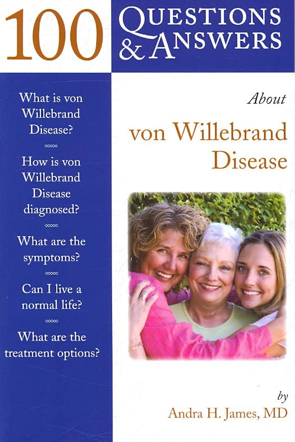 100 Questions  &  Answers About Von Willebrand Disease 1st edition 9780763757670 0763757675