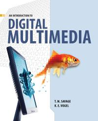 An Introduction to Digital Multimedia 1st Edition 9780763750527 0763750522