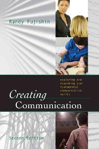 Creating Communication 2nd Edition 9780742563964 0742563960