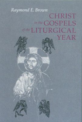 Christ in the Gospels of the Liturgical Year 1st Edition 9780814618608 081461860X