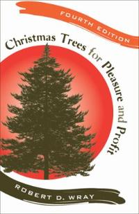 Christmas Trees for Pleasure and Profit 4th edition 9780813544175 0813544173
