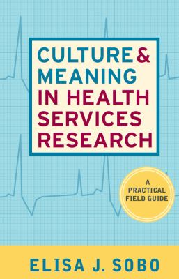 CULTURE AND MEANING IN HEALTH SERVICES RESEARCH 1st Edition 9781598741360 1598741365