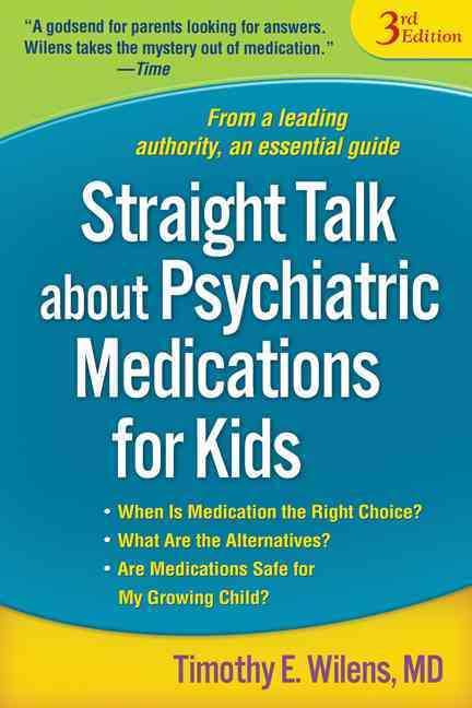 Straight Talk about Psychiatric Medications for Kids, Third Edition 3rd edition 9781593858421 1593858426