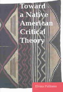 Toward a Native American Critical Theory 0 9780803237377 0803237375