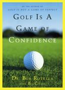 Golf Is a Game of Confidence 1st edition 9780684830407 068483040X