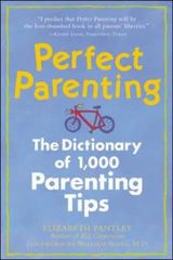 Perfect Parenting: The Dictionary of 1,000 Parenting Tips 1st edition 9780809228478 0809228475