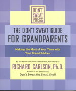 The Don't Sweat Guide for Grandparents 1st edition 9780786887194 0786887192