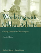 Working With Older Adults: Group Process And Technique 4th edition 9780763747701 076374770X