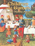 Children and Games in the Middle Ages 0 9780778713814 0778713814