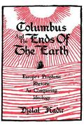 Columbus and the Ends of the Earth 0 9780520074422 0520074424