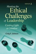 Meeting the Ethical Challenges of Leadership 3rd edition 9781412964814 1412964814