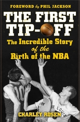 The First Tip-Off: The Incredible Story of the Birth of the NBA 1st edition 9780071487856 0071487859