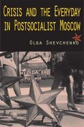 Crisis and the Everyday in Postsocialist Moscow 0 9780253220288 0253220289