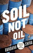 Soil Not Oil 1st Edition 9780896087828 0896087824