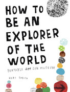How to Be an Explorer of the World 0 9780399534607 0399534601