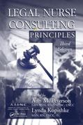 Legal Nurse Consulting Principles, Third Edition 3rd Edition 9781439882580 1439882584