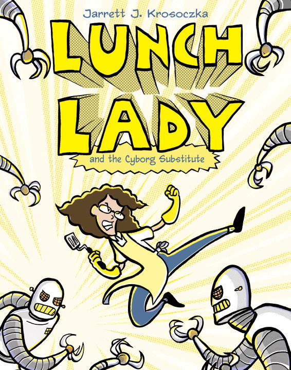 Lunch Lady and the Cyborg Substitute 1st Edition 9780375846830 0375846832