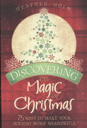 Discovering the Magic of Christmas 0 9781599551821 1599551829