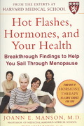 Hot Flashes, Hormones & Your Health: Breakthrough Findings to Help You Sail Through Menopause 1st edition 9780071602402 0071602402