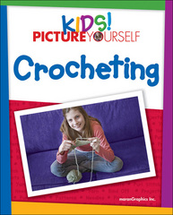 Kids! Picture Yourself Crocheting 1st edition 9781598635553 1598635557