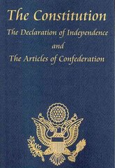 The Constitution of the United States of America, with the Bill of Rights and All of the Amendments; The Declaration of Independence; And the Articles 1st Edition 9781604592689 1604592680