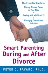 Smart Parenting During and After Divorce: The Essential Guide to Making Divorce Easier on Your Child 1st edition 9780071597555 0071597557