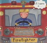 If I Were a... Firefighter 0 9781589258396 1589258398