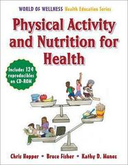 Physical Activity and Nutrition for Health 1st edition 9780736065382 0736065385