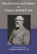 Recollections and Letters of General Robert E. Lee 0 9781934941133 1934941131