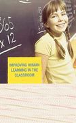 Improving Human Learning in the Classroom 0 9781578868575 1578868572