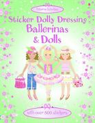 Sticker Dolly Dressing Ballerinas and Dolls (Combined Volume) 0 9780794523824 079452382X