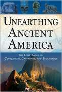 Unearthing Ancient America 1st edition 9781601630315 160163031X