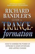 Richard Bandler's Guide to Trance-Formation 1st Edition 9780757307775 0757307779