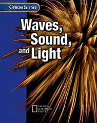 Glencoe Physical iScience Modules: Waves, Sound, and Light, Grade 8, Student Edition 1st edition 9780078778407 0078778409