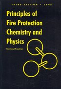 Principles Of Fire Protection Chemistry And Physics 3rd Edition 9780763760700 0763760706