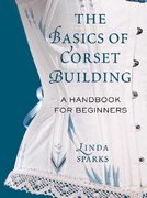 The Basics of Corset Building 0 9780312535735 0312535732