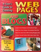 A Teen's Guide to Creating Web Pages and Blogs 0 9781593633455 1593633459