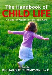 The Handbook of Child Life 1st Edition 9780398078324 0398078327