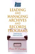 Leading and Managing Archives and Records Programs 1st Edition 9781555706159 1555706150