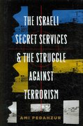 The Israeli Secret Services and the Struggle Against Terrorism 1st edition 9780231140423 0231140428