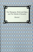 The Theogony, Works and Days, and the Shield of Heracles 1st Edition 9781420930740 1420930745