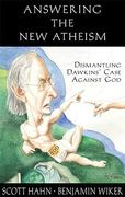 Answering the New Atheism 0 9781931018487 1931018480