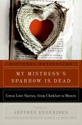 My Mistress's Sparrow Is Dead 1st Edition 9780061240386 0061240389