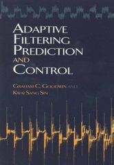 Adaptive Filtering Prediction and Control 0 9780486469324 0486469328