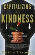 Capitalizing on Kindness 1st edition 9781601630384 1601630387
