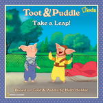 Toot and Puddle: Take a Leap! 0 9781426304170 142630417X