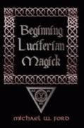 Beginning Luciferian Magick 2nd edition 9781435716452 1435716450